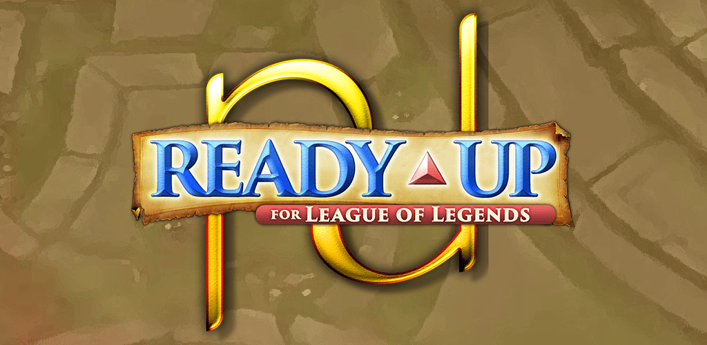 Ready Up for League of Legends
